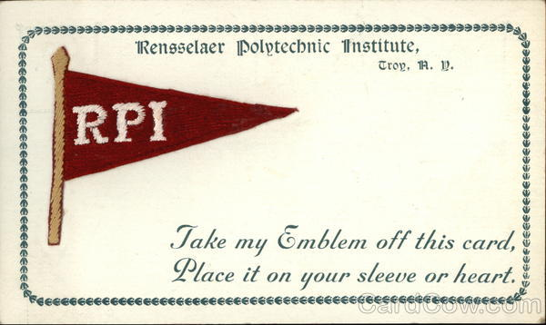 Rensselaer Polytechnic Institute, Take my Emblem off This Card, Place it on your Sleeve or Heart Troy
