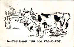 So-You Think You Got Troubles? Cow, Cowgirl