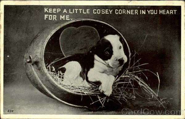 Keep A Little Cosey Corner In You Heart For Me Dogs