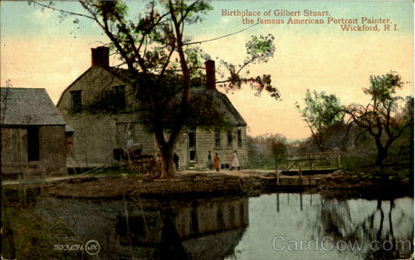 Birthplace Of Gilbert Stuart, The Famous American Potrait Painter Wickford Rhode Island