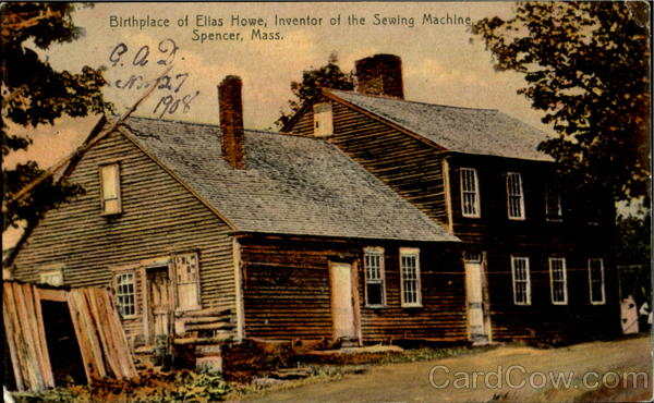 Birthplace Of Elias Howe, Inventor Of The Sewing Machine Spencer Massachusetts