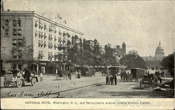 National Hotel and Pennsylvenia Avenue looking towards Capitol Washington District of Columbia