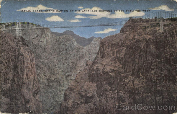 Royal Gorge, Grand Canyon of the Arkansas Showing Bridge from the West Colorado