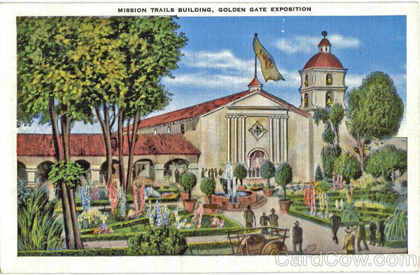 Mission Trails Building, Golden Gate Exposition Missions California