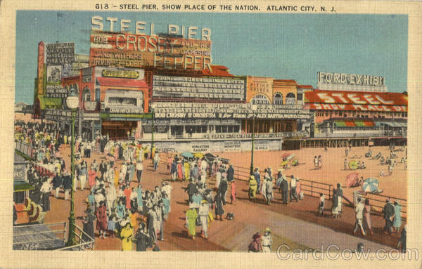 Steel Pier, Show Place Of The Nation Atlantic City New Jersey