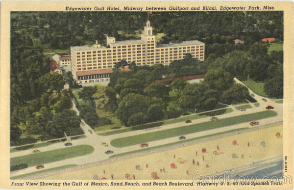 Edgewater Gulf Hotel, Midway between Gulfport and Biloxi Edgewater Park Mississippi