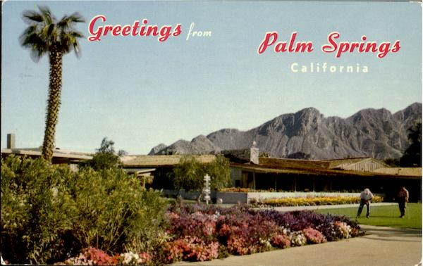 Greetings from palm springs for Thunderbird golf course palm springs