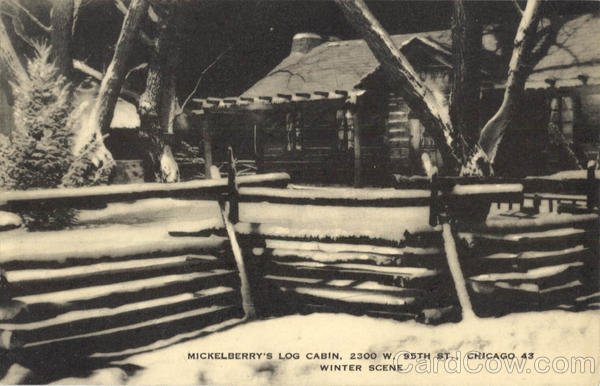 Mickelberry's Log Cabin, 2300 W. 95th ST Chicago Illinois
