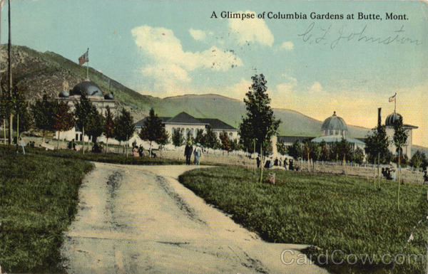 A Glimpse of Columbia Gardens at Butte Montana