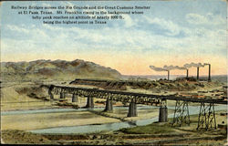 Railway Bridges Across The Rio Grande And The Great Customs Smelter