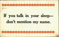 If you talk in your sleep don't mention my name