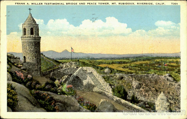Frank A. Miller Testimonial Bridge And Peace Tower Riverside California