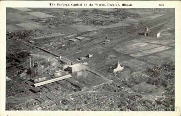 The Soybean Capitol Of The World Decatur Illinois