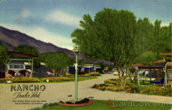 Rancho Trailer Park, 1563 South Palm Canyon Drive Palm Springs California