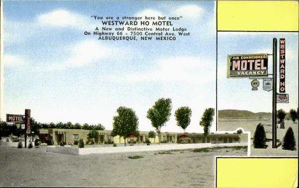 Westward Ho Motel, Highway 66 - 7500 Central Ave Albuquerque New Mexico