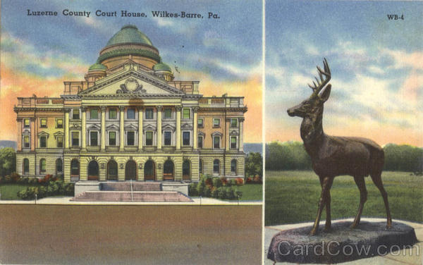 Luzerne County Court House Wilkes-Barre Pennsylvania