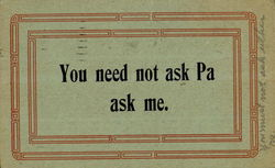 You Need Not As Pa Ask Me