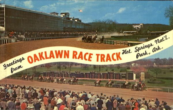 Greetings From Oaklawn Race Track Hot Springs National