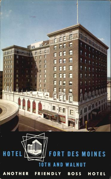 Hotel Fort Des Moines, 10th and Walnut Iowa
