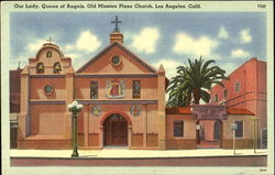 Our Lady, Queen Of Angels, Old Mission Plaza Church
