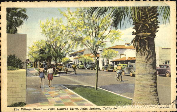 The Village Street, Palm Canyon Drive Palm Springs California