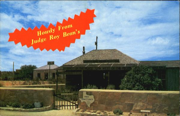 Howdy From Judge Roy Bean's Langtry Texas