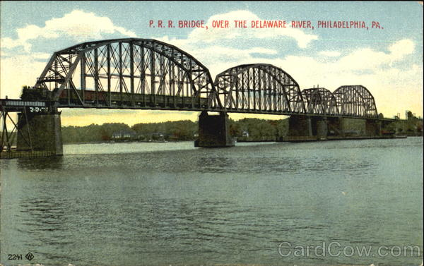 P. R. R. Bridge, Over The Delaware River Philadelphia Pennsylvania