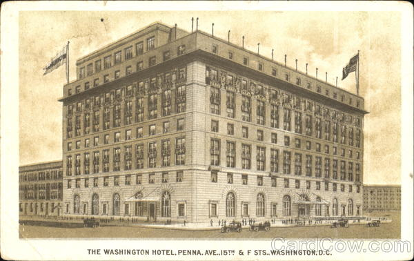 The Washington Hotel, Penna Ave., 15th & F Sts. District of Columbia