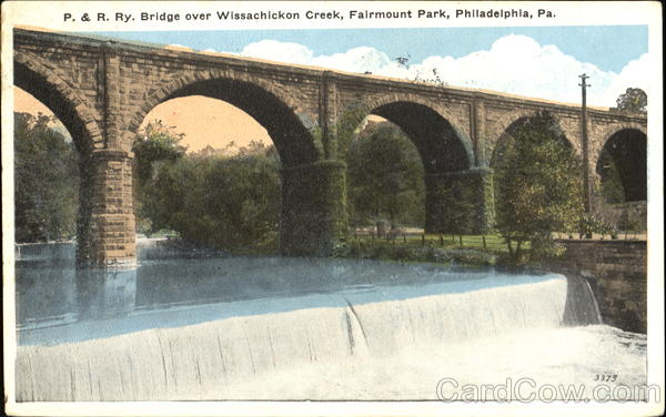 P. & R. Ry. Bridge Over Wissachickon Creek, Fairmount Park Philadelphia Pennsylvania
