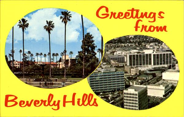 Greetings From Beverly Hills California