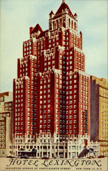 Hotel Lexington, Lexington Avenue, 48th Street NY 17 New York City