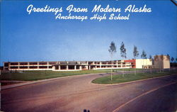 Greetings From Modern Alaska Anchorage High School