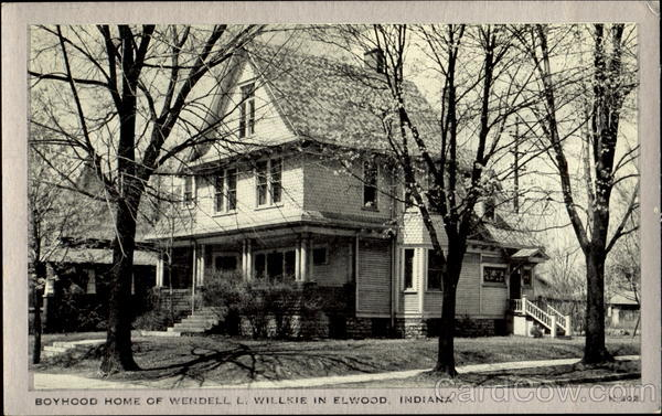 Boyhood Home Of Wendell L. Willkie Elwood Indiana