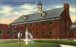 Original Whipping Post And Kent County Jail