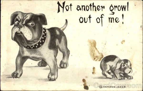 Not Another Growl Out Of Me! Dogs