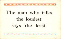 The Man Who Talks The Loudest Says The Least