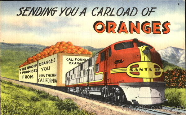 Sending You A Carload Of Oranges Trains, Railroad Fruit
