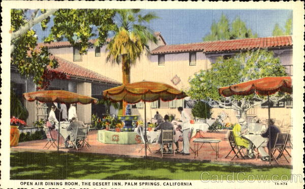 Open Air Dining Room, The Desert Inn Palm Springs California
