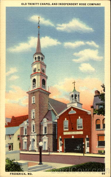 Old Trinity Chapel And Independent Hose Company Ferderick Maryland