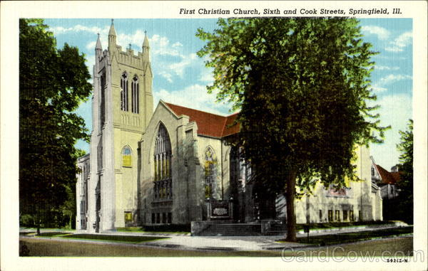 First Christian Church, Sixth and Cook Streets Springfield Illinois