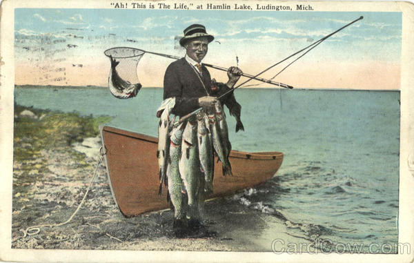 Fishing: Ah! This is The Life, at Hamlin Lake, Hamlin Lake Ludington Michigan