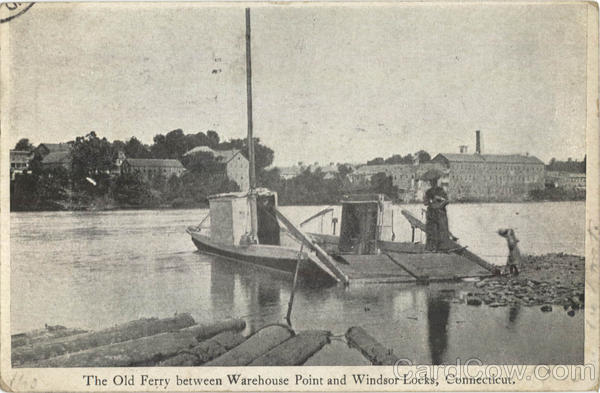 The Old Ferry between Warehouse Point and Windsor Locks Connecticut