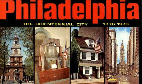 Philadelphia The Bicentennial City Pennsylvania