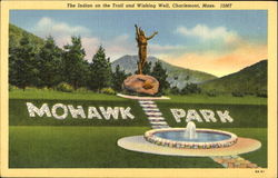The Indian On The Trail And Wishing Well, Mohawk Park Postcard