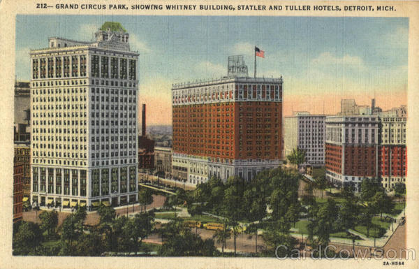 Grand Circus Park, Showing Whitney Building, Statler and Tuller Hotels Detroit Michigan