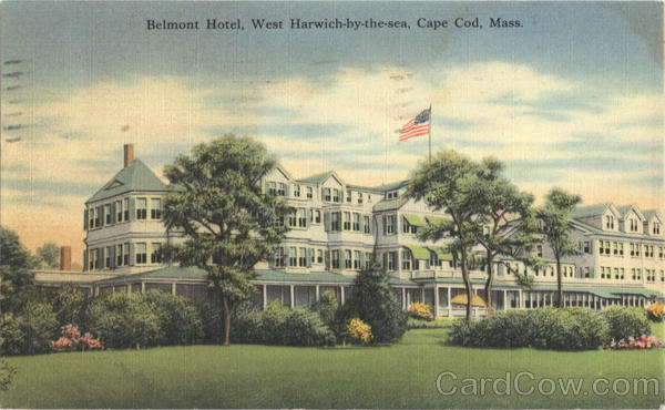 Belmont Hotel, West Harwich-by-the-sea Cape Cod Massachusetts