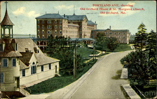 Old Orchard House & St. Margaret Church, Portland Ave Old Orchard Beach Maine