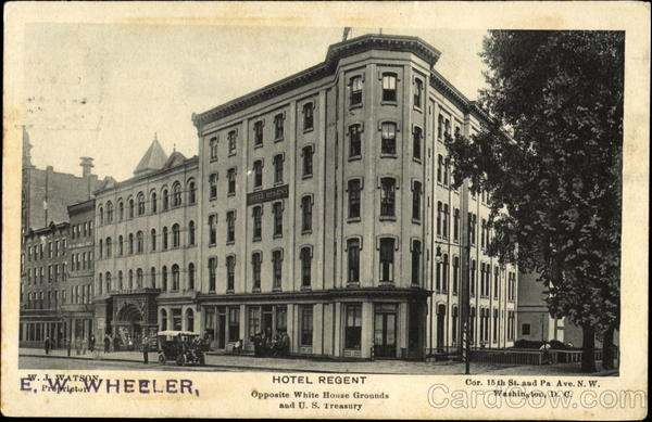 Hotel Regent, Cor. 15th St. and Pa Ave. Washington District of Columbia