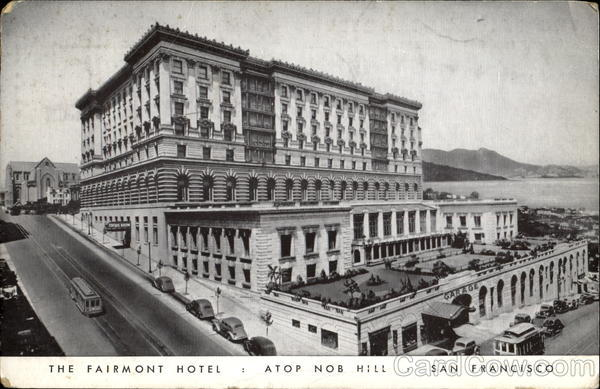The Fairmont Hotel San Francisco California