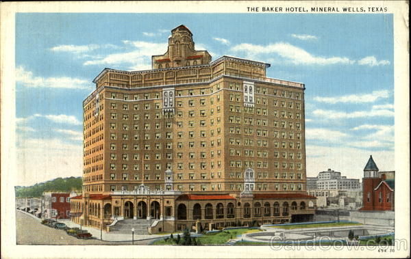 The Baker Hotel Mineral Wells Texas